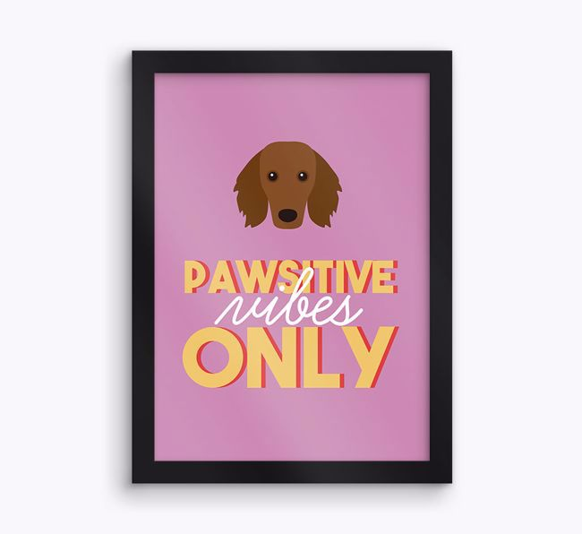 'Pawsitive Vibes Only' - Personalised {breedFullName} Framed Print