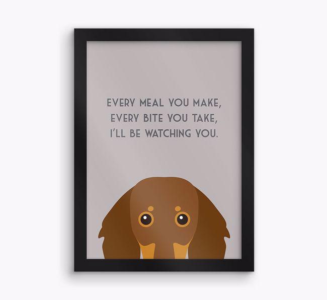 'Every Meal You Make' - Personalised {breedFullName} Framed Print