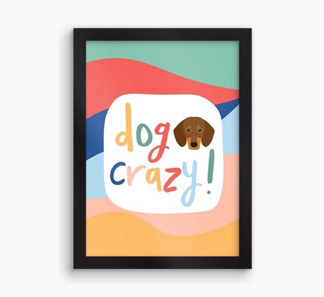 'Dog Crazy' - Personalised {breedFullName} Framed Print